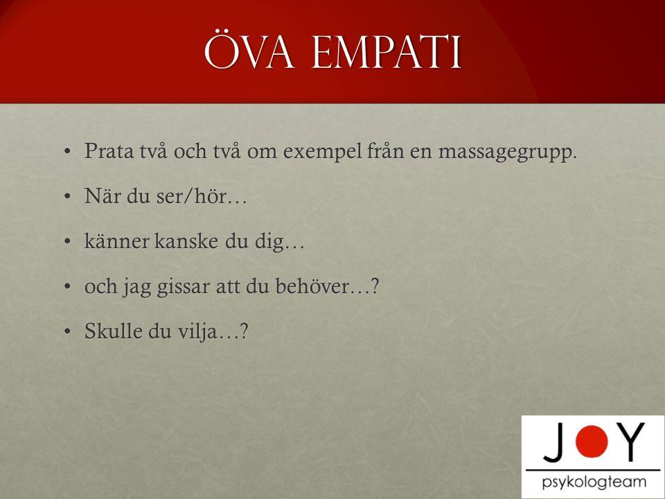 Öva empati Prata två och två om exempel från en massagegrupp.