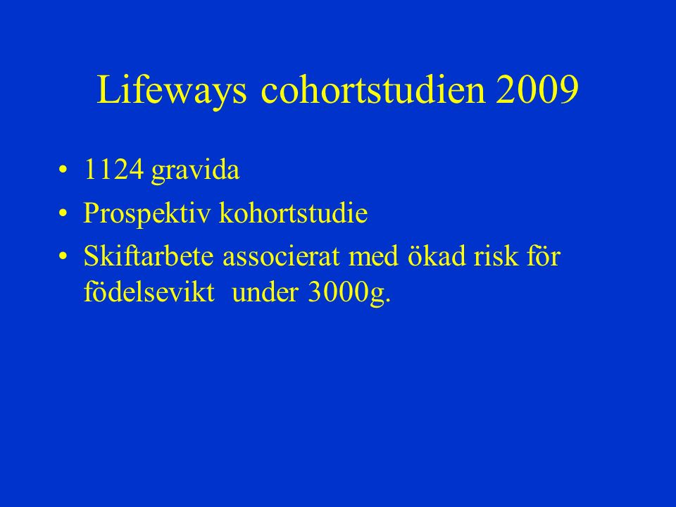 Lifeways cohortstudien 2009