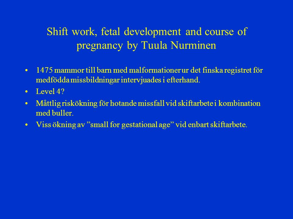 Shift work, fetal development and course of pregnancy by Tuula Nurminen