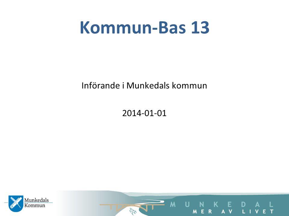 Införande i Munkedals kommun 2014-01-01