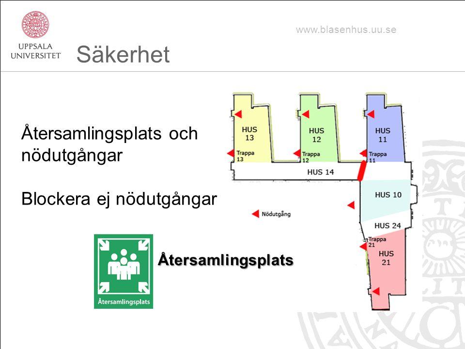 Säkerhet Återsamlingsplats och nödutgångar Blockera ej nödutgångar