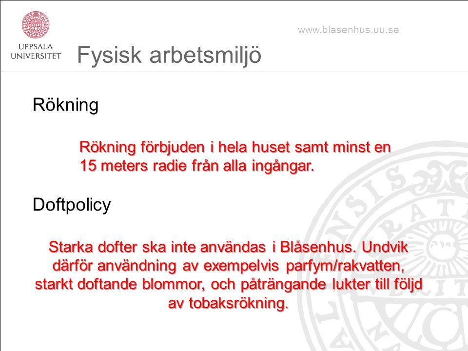 Fysisk arbetsmiljö Rökning Doftpolicy
