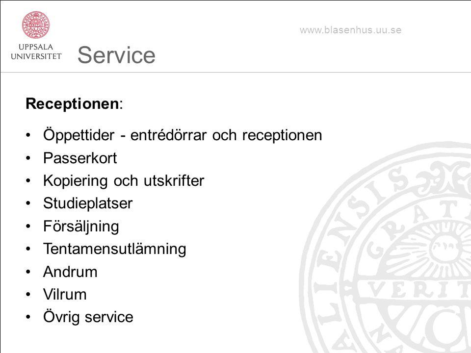 Service Receptionen: Öppettider - entrédörrar och receptionen
