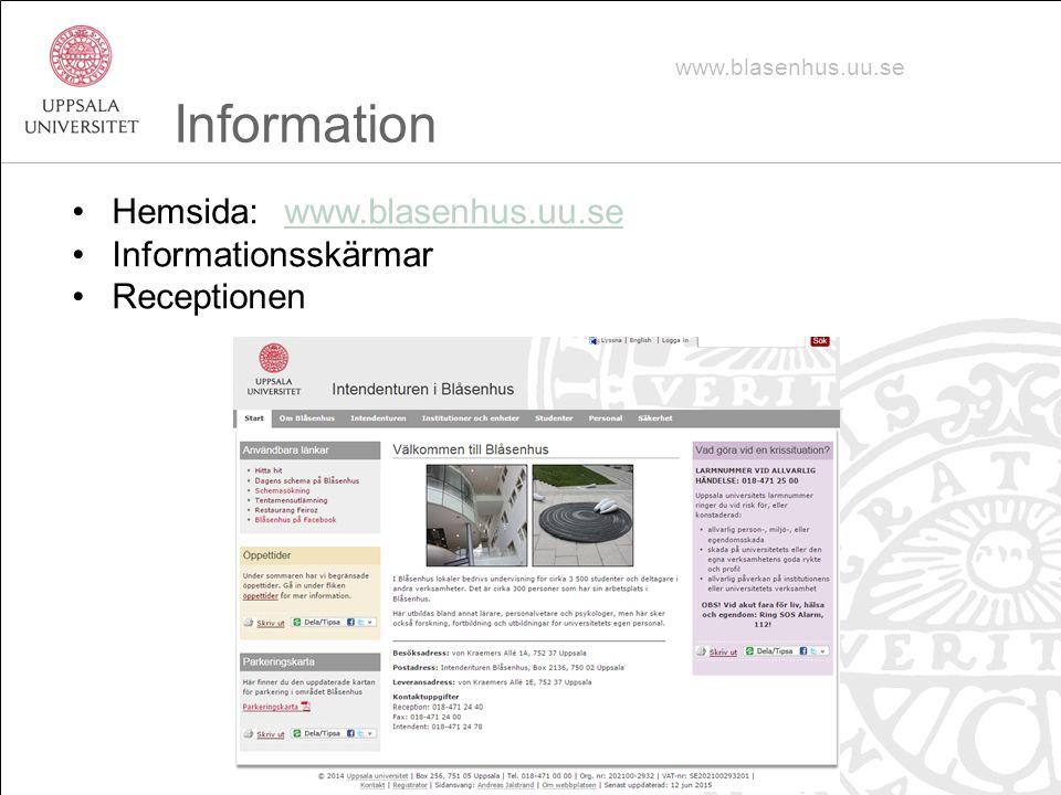 Information Hemsida: www.blasenhus.uu.se Informationsskärmar