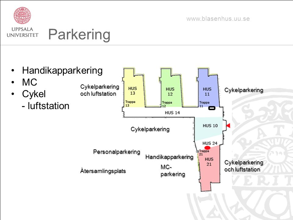 Parkering Handikapparkering MC Cykel - luftstation www.blasenhus.uu.se