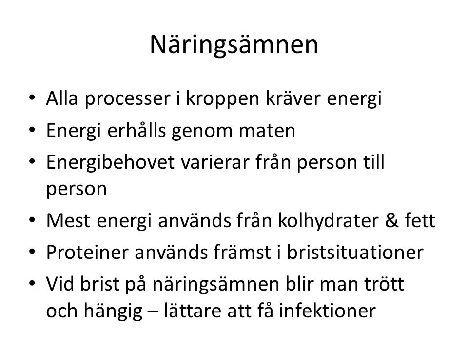 Näringsämnen Alla processer i kroppen kräver energi