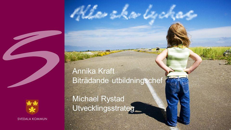 Annika Kraft Biträdande utbildningschef Michael Rystad Utvecklingsstrateg