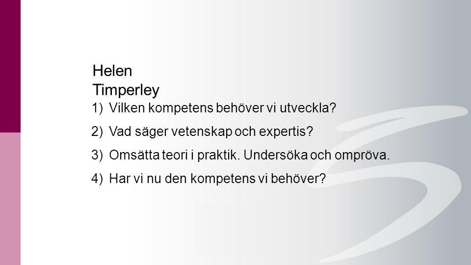 Helen Timperley Vilken kompetens behöver vi utveckla
