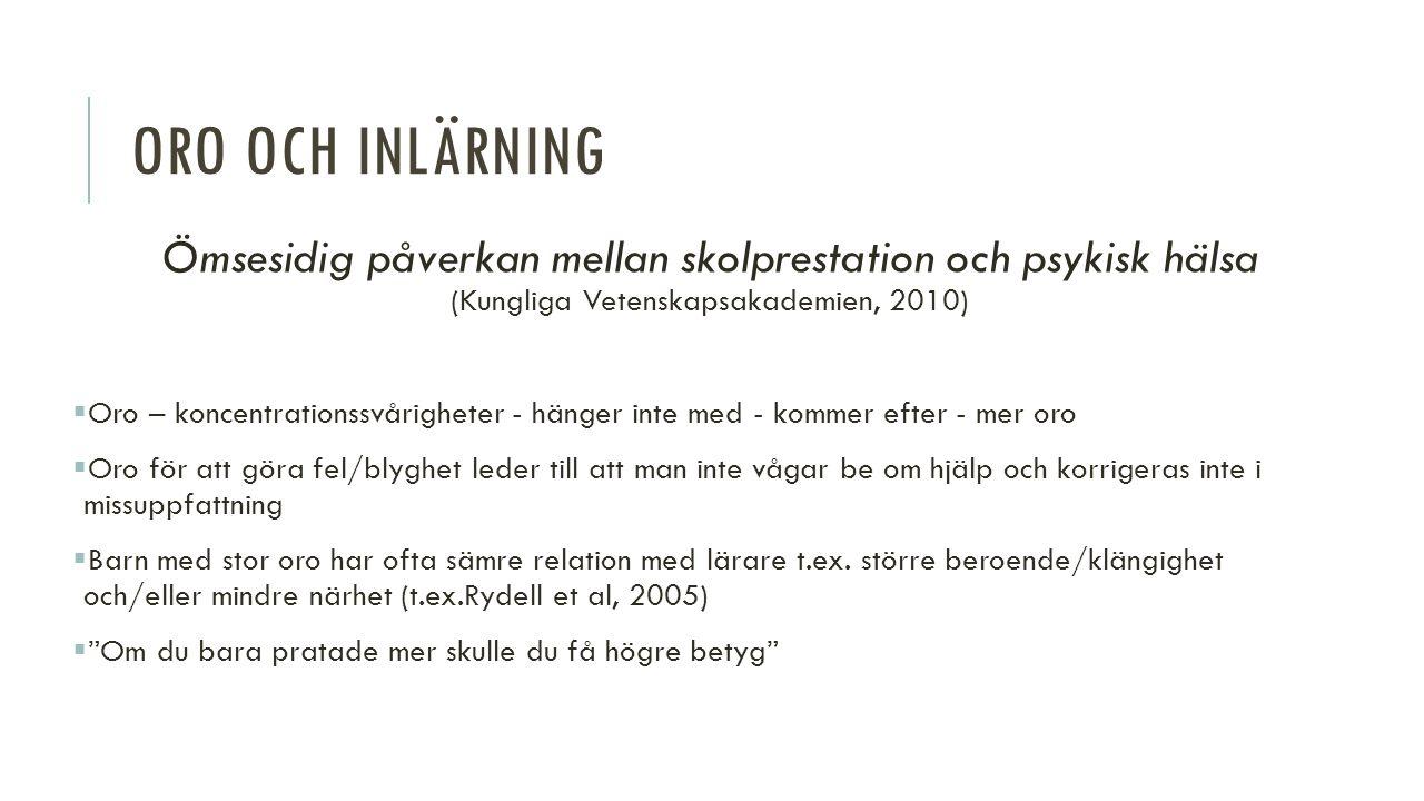 Oro och inlärning Ömsesidig påverkan mellan skolprestation och psykisk hälsa (Kungliga Vetenskapsakademien, 2010)