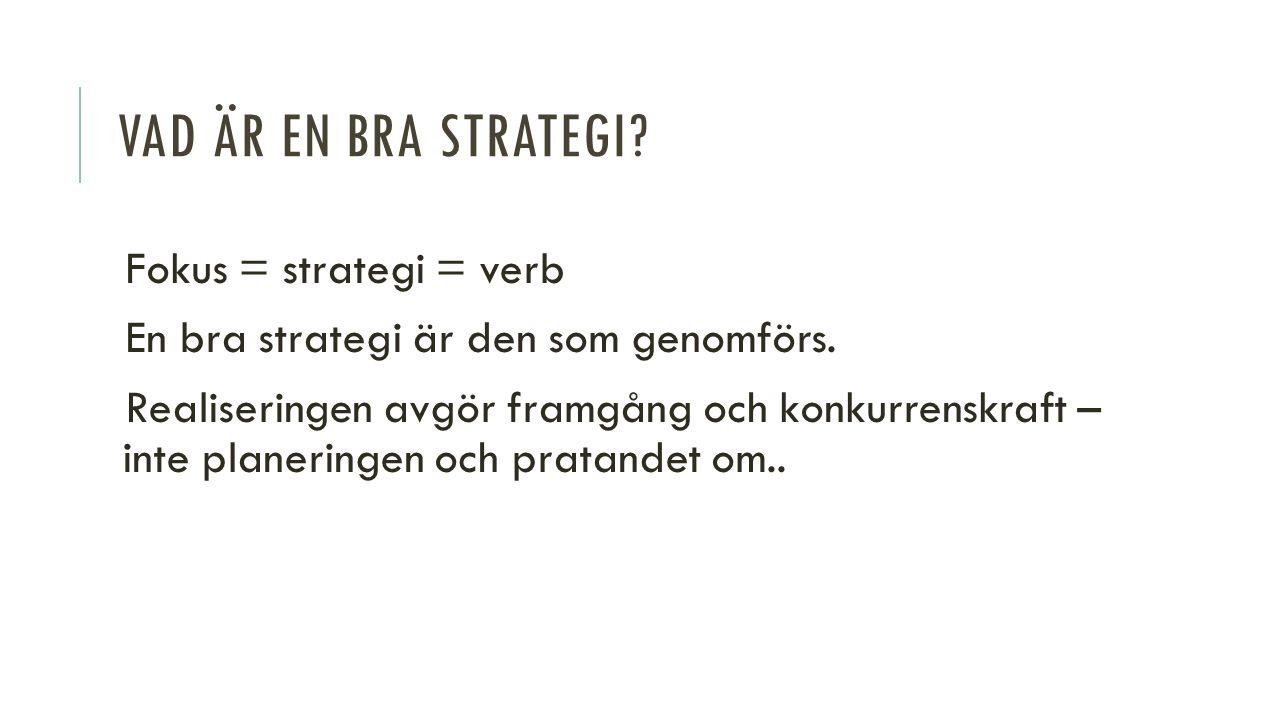 Vad är en bra strategi Fokus = strategi = verb