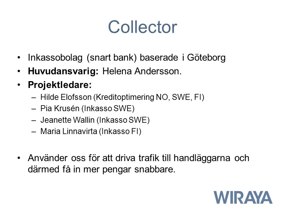 Collector Inkassobolag (snart bank) baserade i Göteborg
