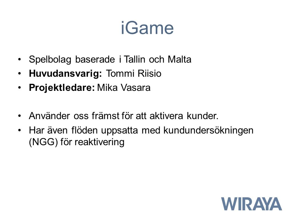 iGame Spelbolag baserade i Tallin och Malta