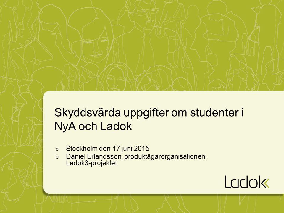 Skyddsvärda uppgifter om studenter i NyA och Ladok