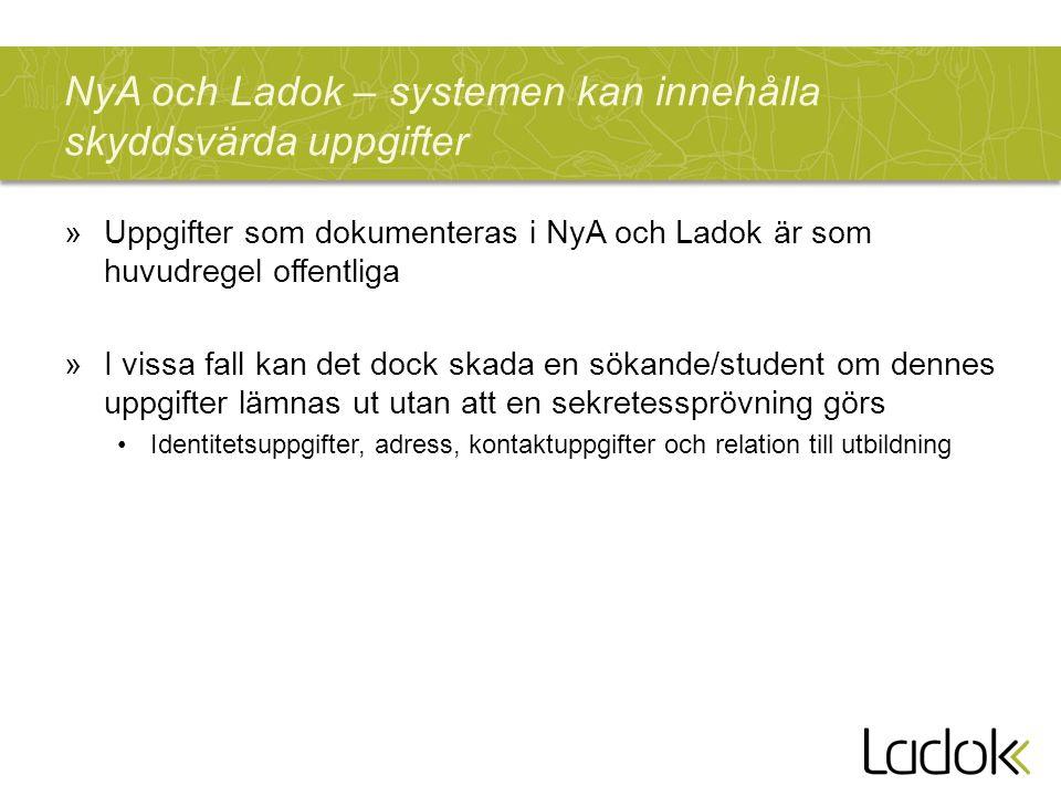 NyA och Ladok – systemen kan innehålla skyddsvärda uppgifter