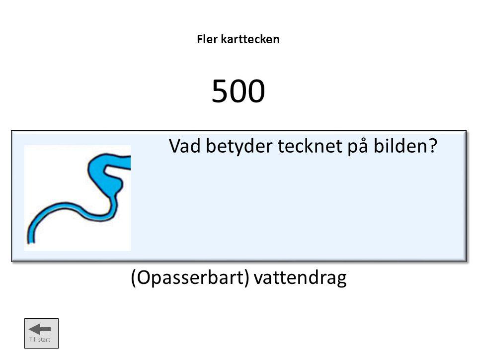 500 Vad betyder tecknet på bilden (Opasserbart) vattendrag