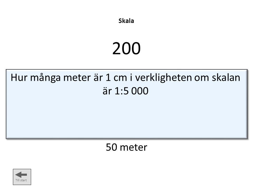 Hur många meter är 1 cm i verkligheten om skalan är 1:5 000