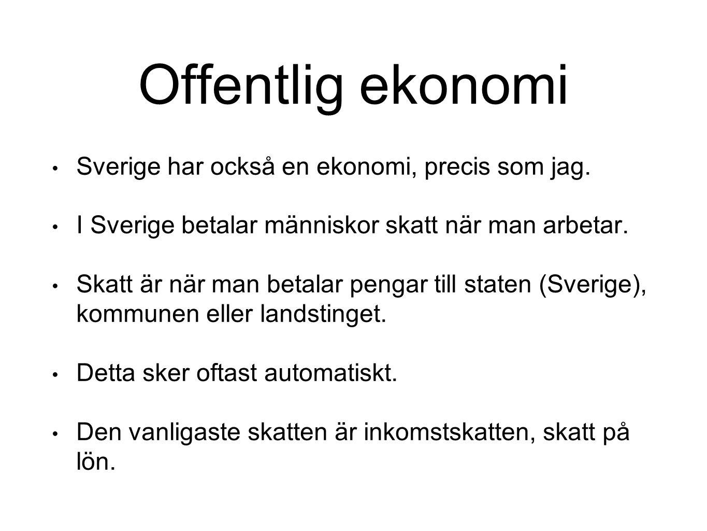 Offentlig ekonomi Sverige har också en ekonomi, precis som jag.