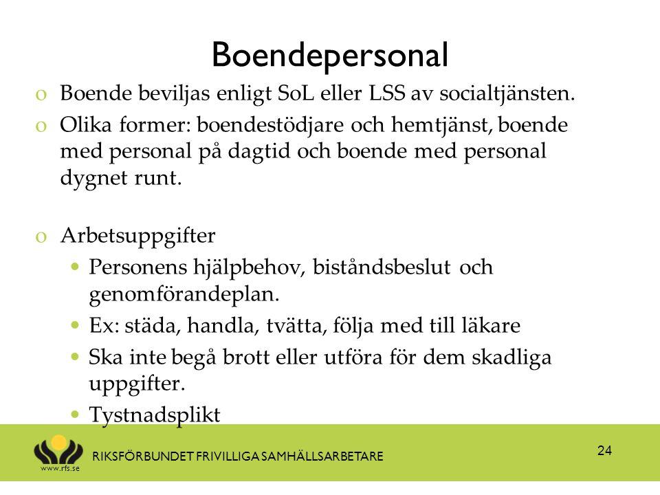 Boendepersonal Boende beviljas enligt SoL eller LSS av socialtjänsten.
