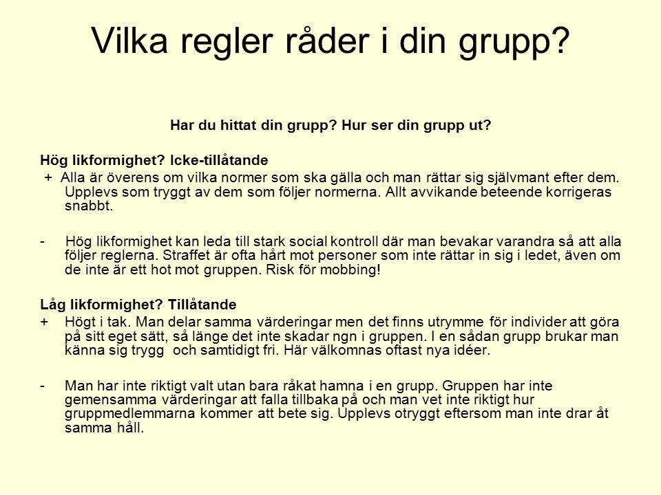 Vilka regler råder i din grupp