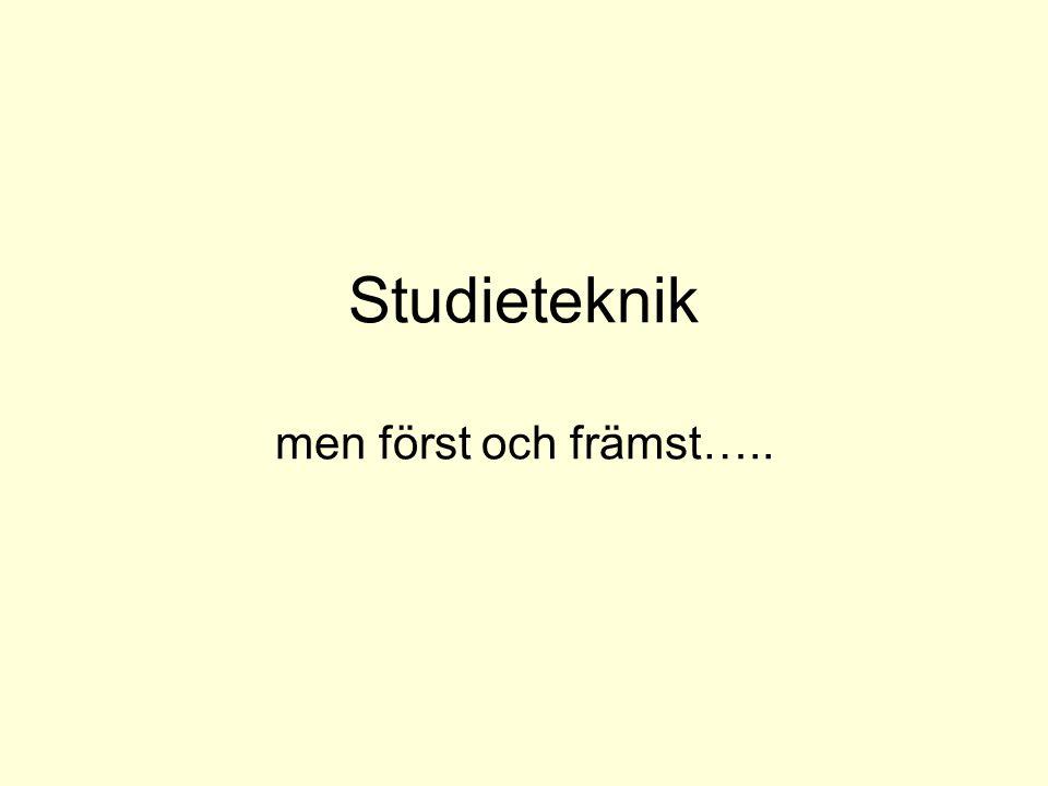 Studieteknik men först och främst…..