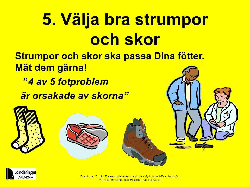 5. Välja bra strumpor och skor