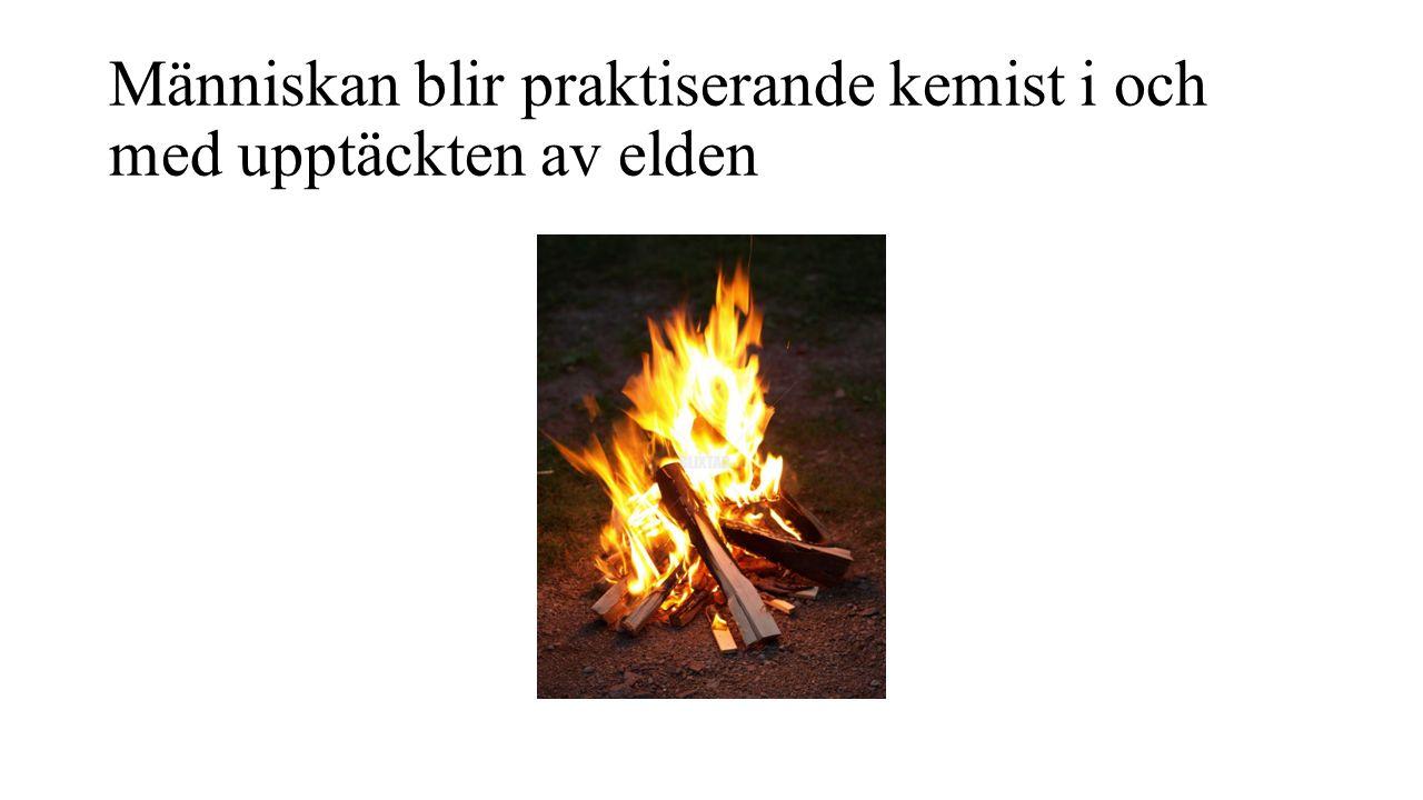 Människan blir praktiserande kemist i och med upptäckten av elden
