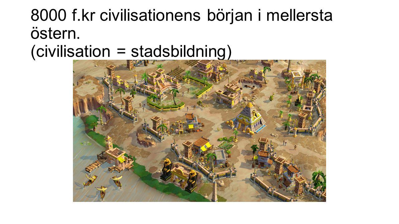 8000 f. kr civilisationens början i mellersta östern