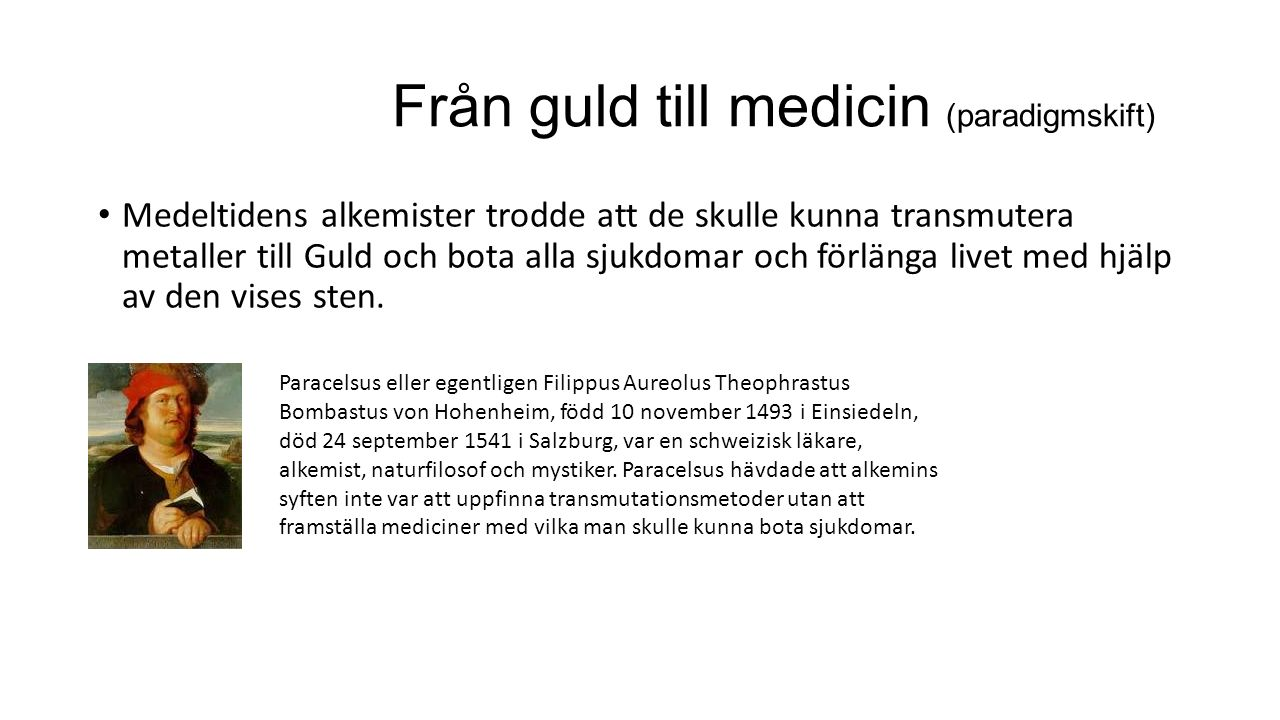 Från guld till medicin (paradigmskift)