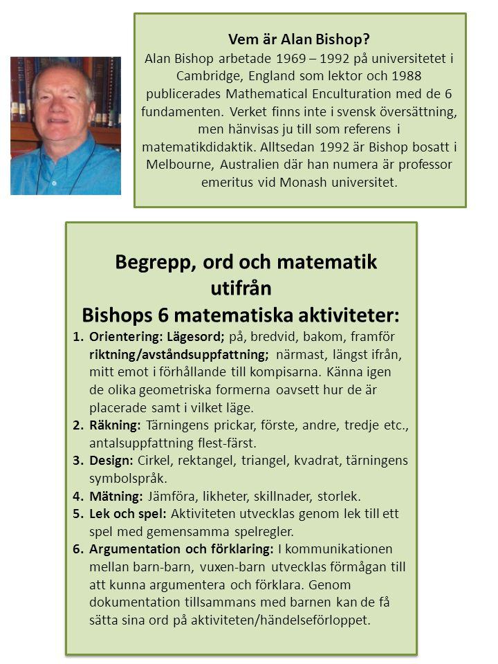 Begrepp, ord och matematik utifrån Bishops 6 matematiska aktiviteter: