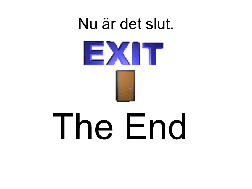 Nu är det slut. The End