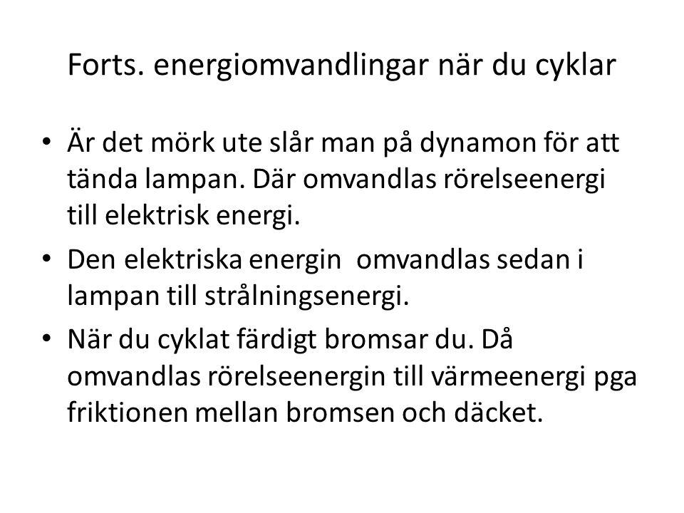 Forts. energiomvandlingar när du cyklar