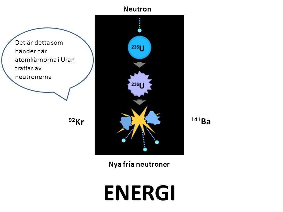 ENERGI 92Kr 141Ba Neutron Nya fria neutroner