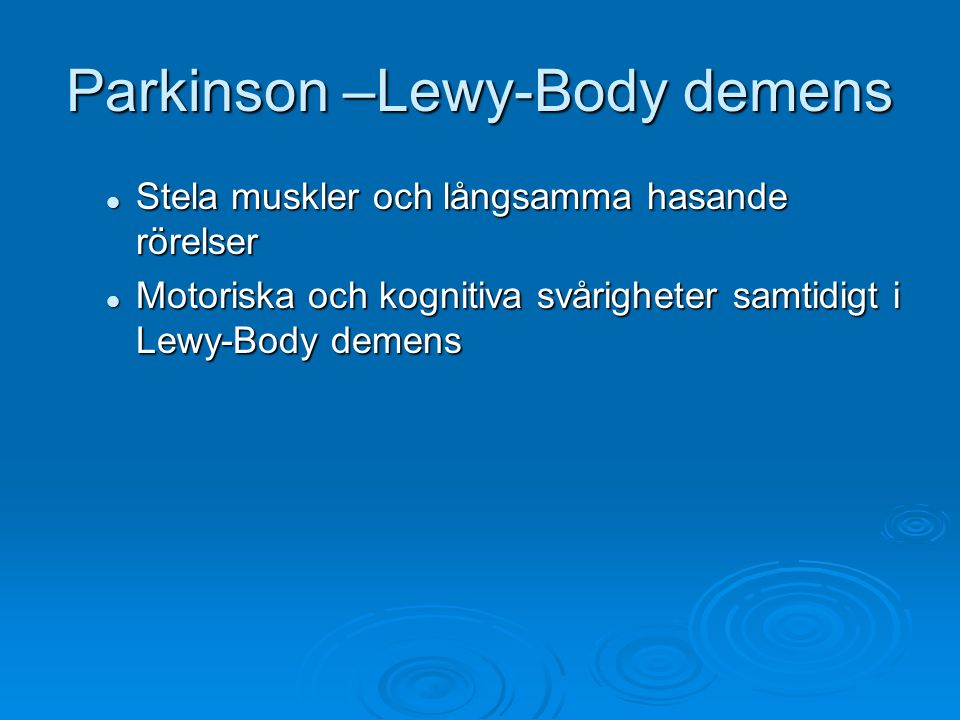 Parkinson –Lewy-Body demens