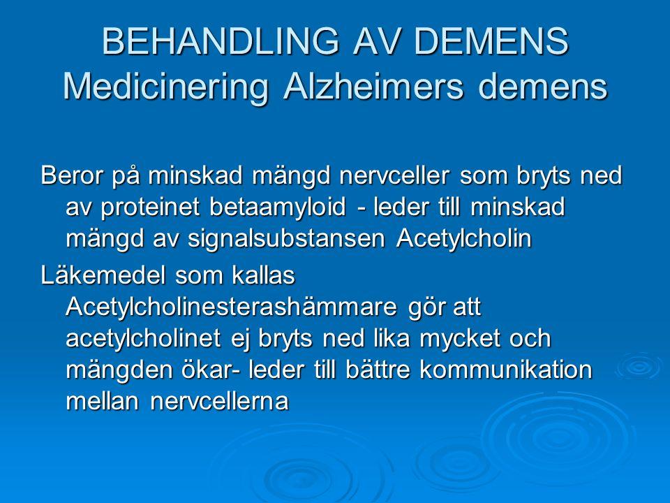 BEHANDLING AV DEMENS Medicinering Alzheimers demens