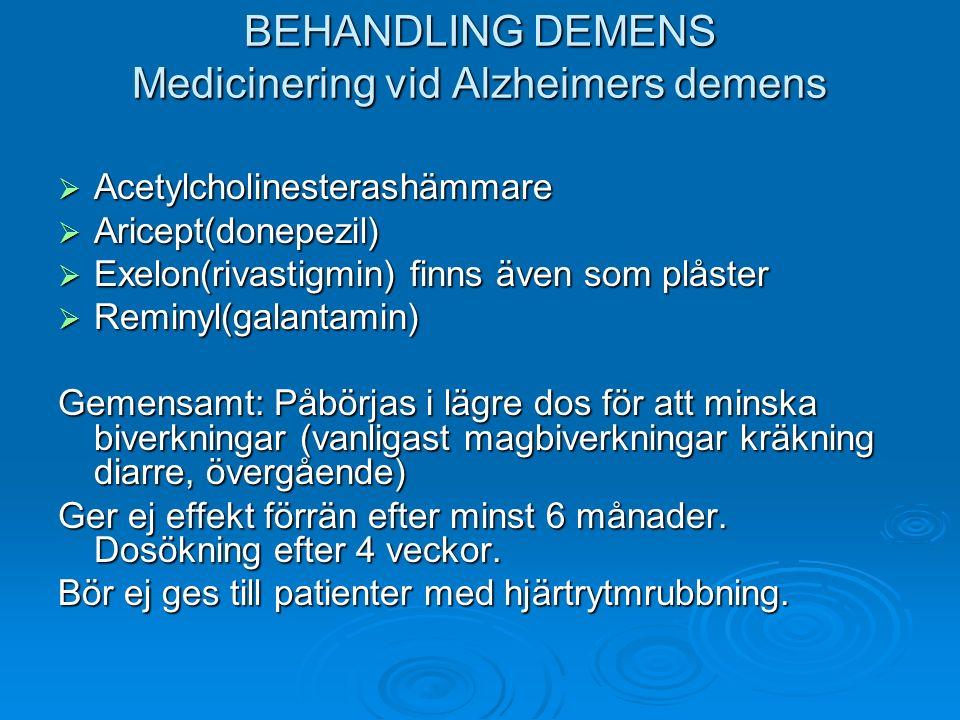 BEHANDLING DEMENS Medicinering vid Alzheimers demens
