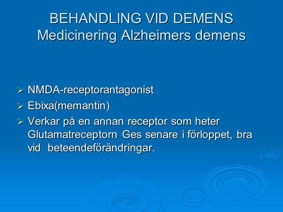 BEHANDLING VID DEMENS Medicinering Alzheimers demens