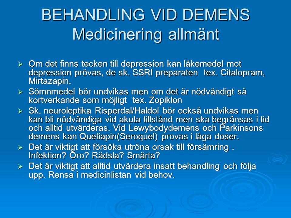 BEHANDLING VID DEMENS Medicinering allmänt