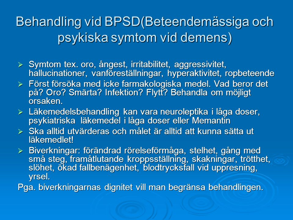 Behandling vid BPSD(Beteendemässiga och psykiska symtom vid demens)