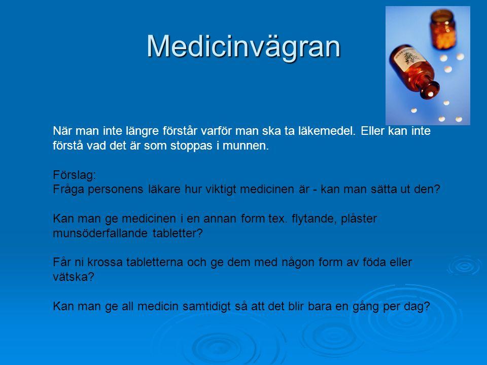 Medicinvägran När man inte längre förstår varför man ska ta läkemedel. Eller kan inte förstå vad det är som stoppas i munnen.