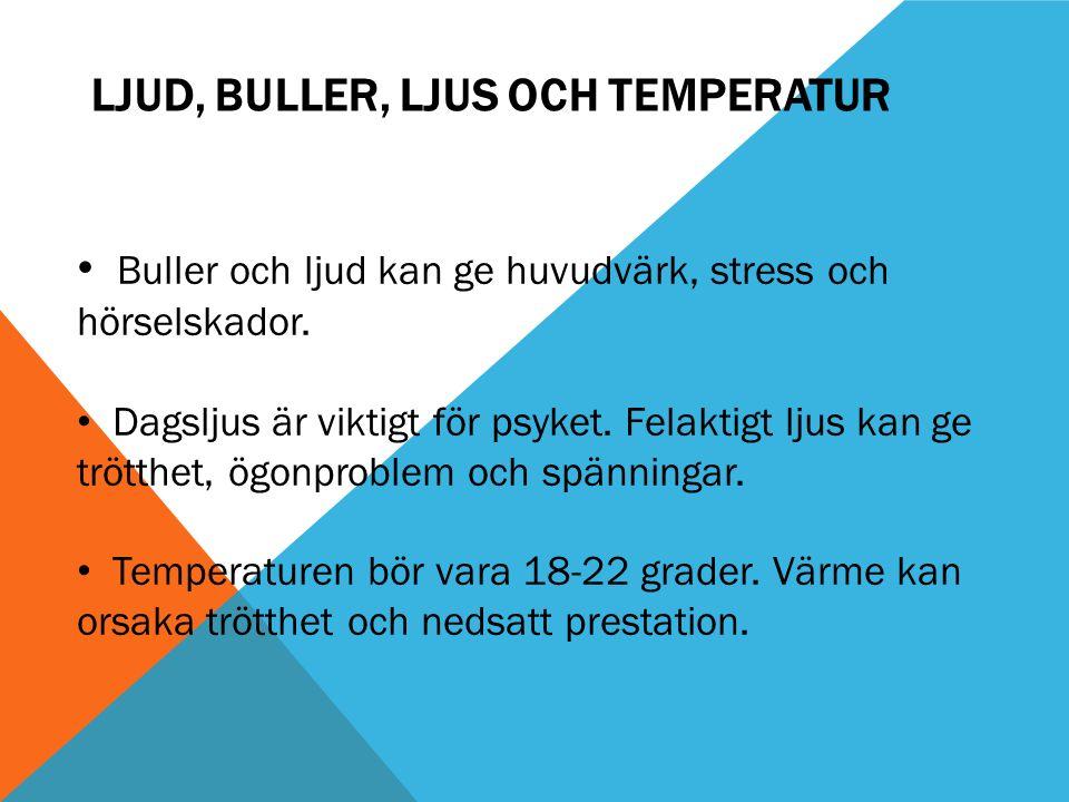 Ljud, buller, ljus och temperatur