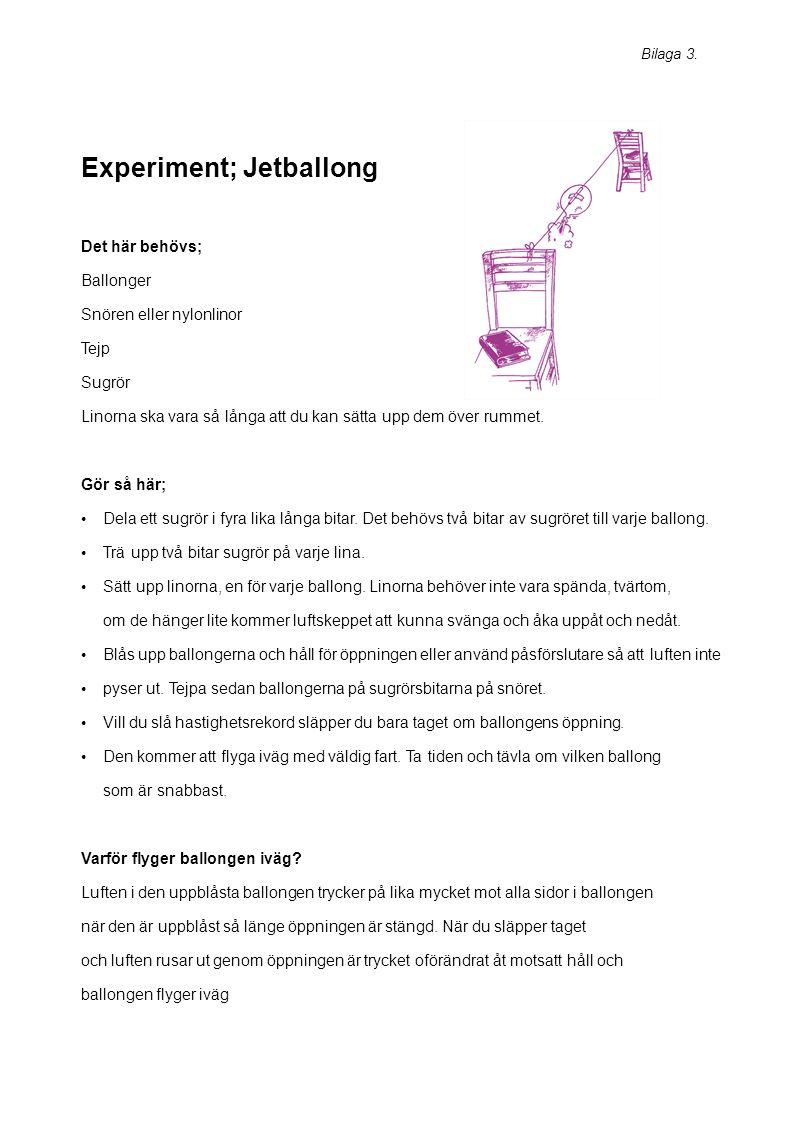 Experiment; Jetballong
