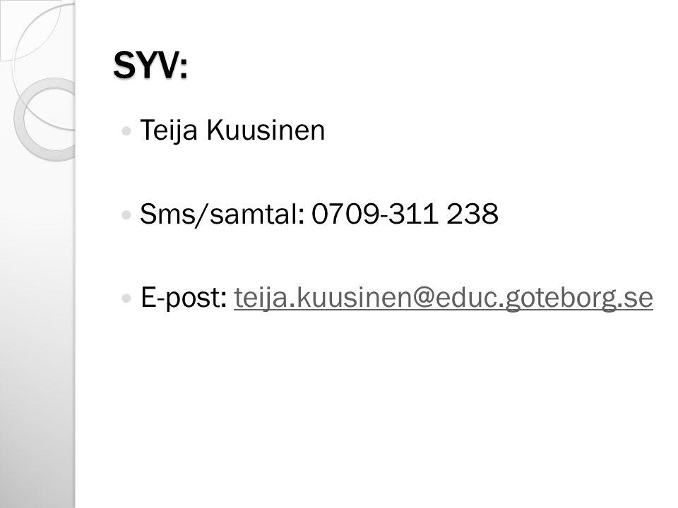SYV: Teija Kuusinen Sms/samtal: 0709-311 238