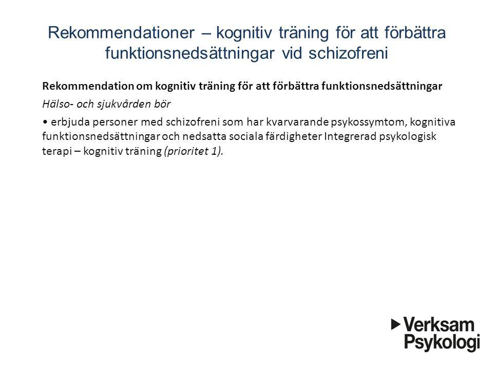Rekommendationer – kognitiv träning för att förbättra funktionsnedsättningar vid schizofreni