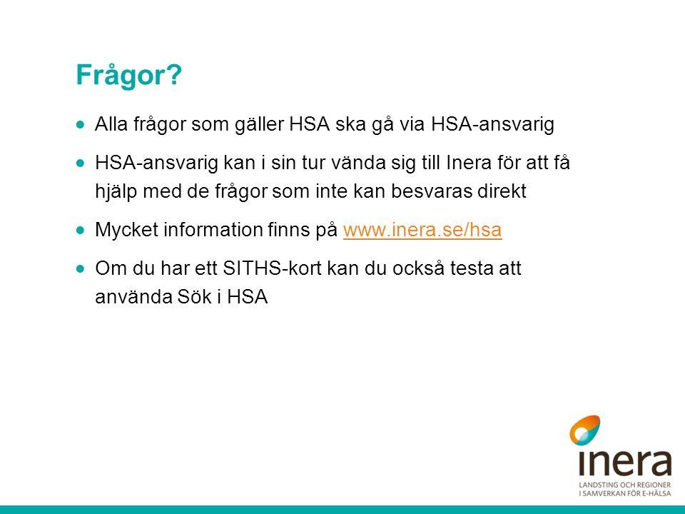 Frågor Alla frågor som gäller HSA ska gå via HSA-ansvarig