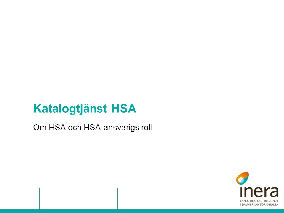 Om HSA och HSA-ansvarigs roll