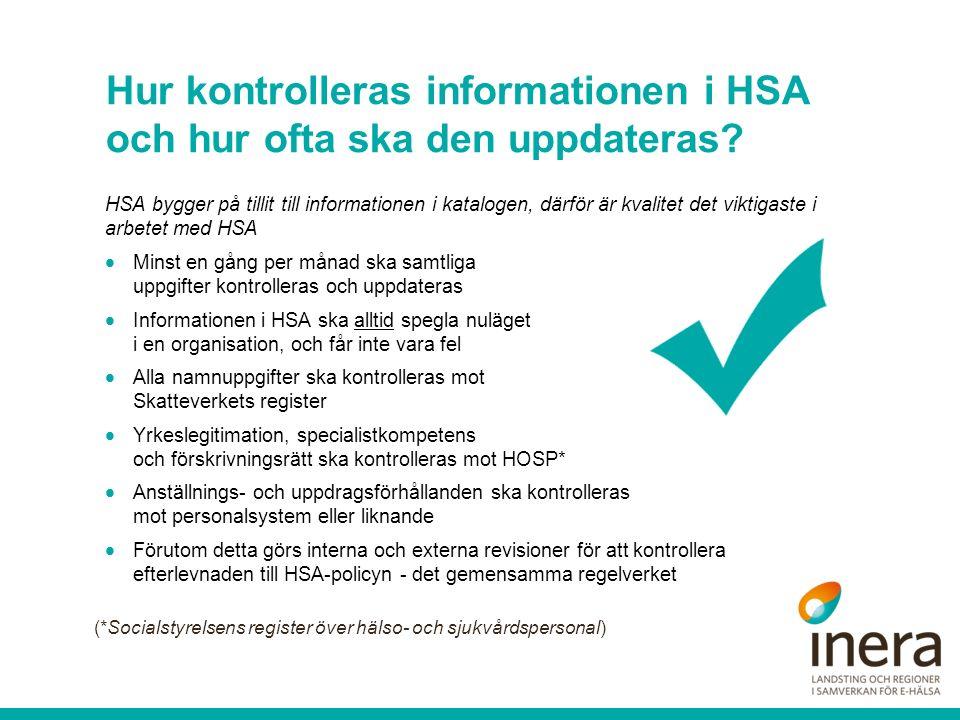 Hur kontrolleras informationen i HSA och hur ofta ska den uppdateras