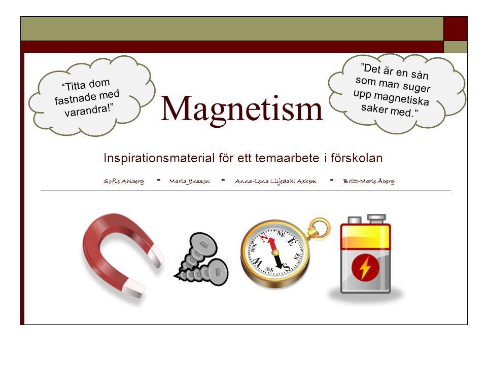 Magnetism Inspirationsmaterial för ett temaarbete i förskolan