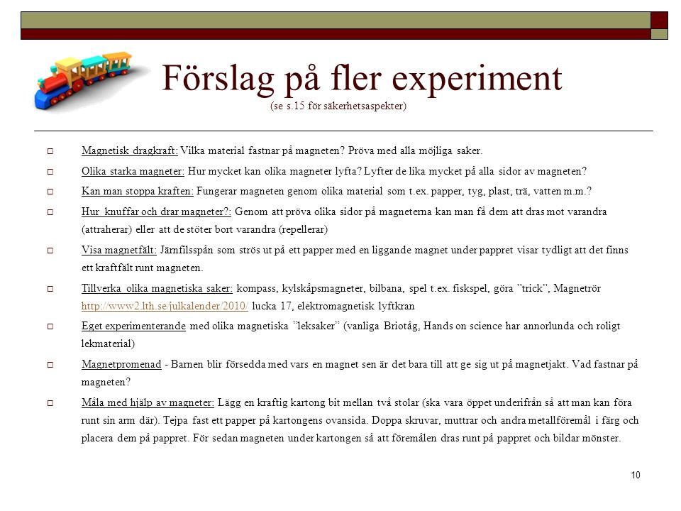 Förslag på fler experiment (se s.15 för säkerhetsaspekter)