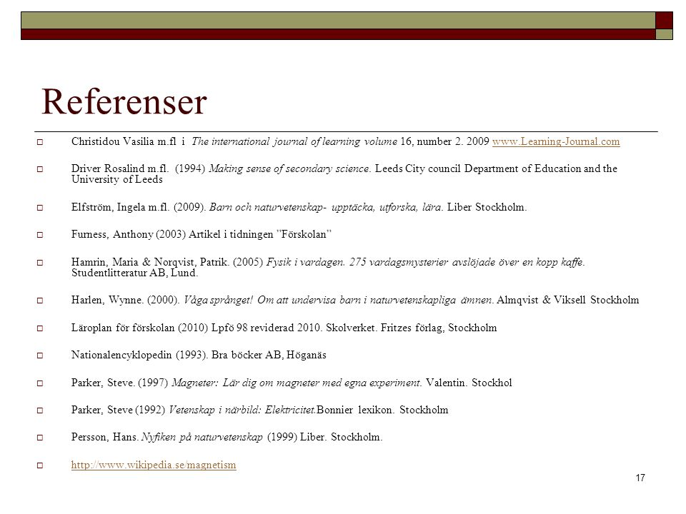 Referenser Christidou Vasilia m.fl i The international journal of learning volume 16, number 2. 2009 www.Learning-Journal.com.