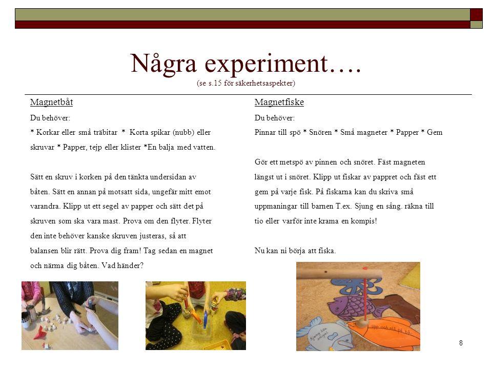 Några experiment…. (se s.15 för säkerhetsaspekter)